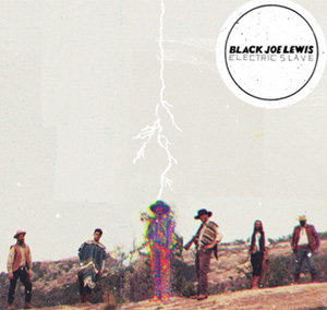 Black Joe Lewis Announce Track Listing For 'Electric Slave' Out August 27th 2013