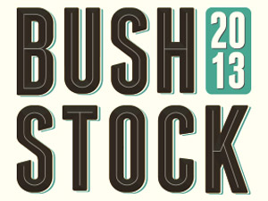 Bushstock 2013 - Festival Stage Times Announced