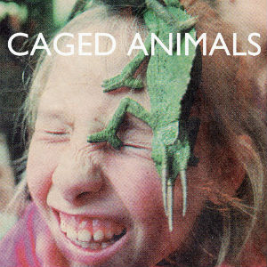Caged Animals Announce Us September 2013 Tour Date