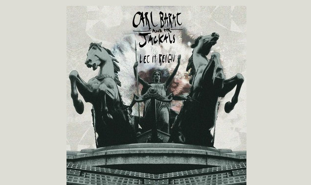 Carl Barat And The Jackals  Announce Debut Album 'Let It Reign' Released 16th February 2015