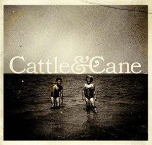 Cattle & Cane New Ep Out 16th October 2011