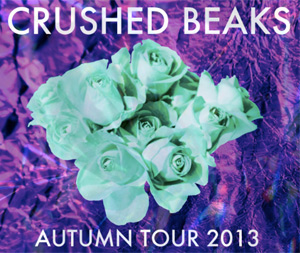 Crushed Beaks New Tour Dates Announced For Autumn 2013