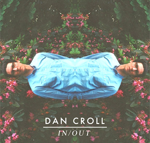 Dan Croll Announces New Single 'In / Out' Released 2nd September 2013