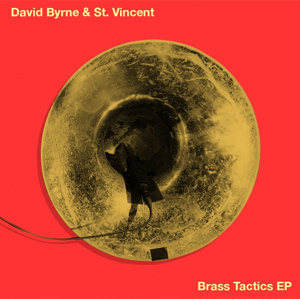 David Byrne & St. Vincent Announce 'Brass Tactics' Ep Released May 28th 2013
