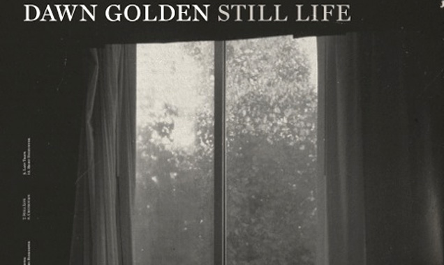 Dawn Golden Announces Debut Lp 'Still Life' Out In The UK 7th July 2014 Downtown Records