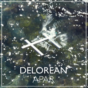 Delorean Release 'Apar' The New Album, Out September 9th 2013
