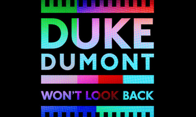 Duke Dumont Streams New Single 'Won't Look Back' Out In The UK  August 24th  2014 [Listen]