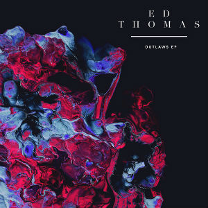 Ed Thomas Reveals New Track 'Away' From 'Outlaws' Ep Out 10th February 2014