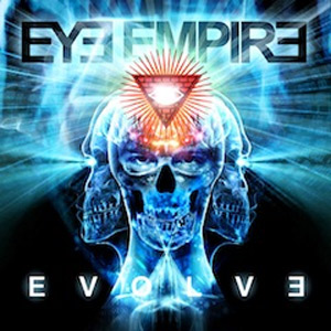 Eye Empire Announce New Album 'Evolve' Released October 29th 2013
