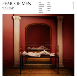Fear Of Men Announce Release Of 'Loom' On April 21st 2014