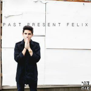 Felix Cartal To Release 'Past, Present, Felix' Ep August 6th 2013