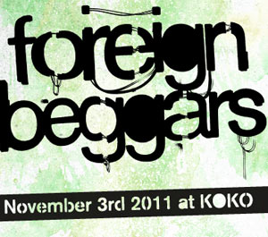 Foreign Beggars Exclusive London Show Nov 3rd 2011