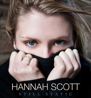 Hannah Scott Releases Debut Ep 'Still Static' Out 25th Feb 2013