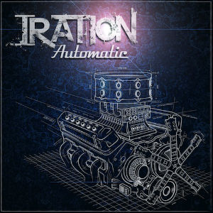 Iration's New Full-length Album 'Automatic' Due Out July 2nd 2013
