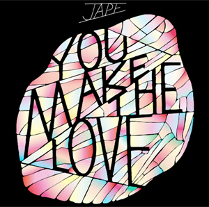 Jape Announces New Single 'You Make The Love' Released October 10th 2011