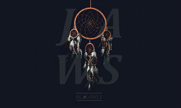 Jaws' Debut Album 'Be Slowly' Released In The UK On September 15th 2014