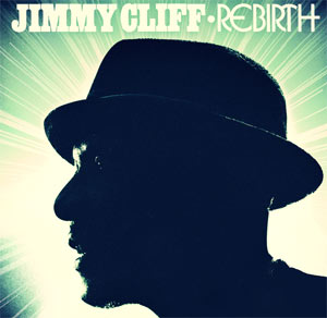 Jimmy Cliff Announces New Studio Album 'Rebirth' Out July 16th 2012