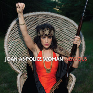 Joan As Police Woman To Release New Single Nervous