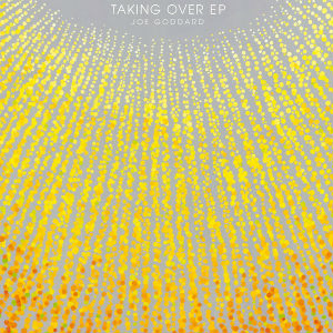 Joe Goddard Releases 'Taking Over' Ep On 24th June 2013