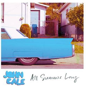 John Cale Releases 'All Summer Long' As Standalone Single On 5th August 2013
