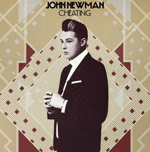 John Newman Announces Homecoming Gig New Single 'Cheating' Out Oct 6th 2013