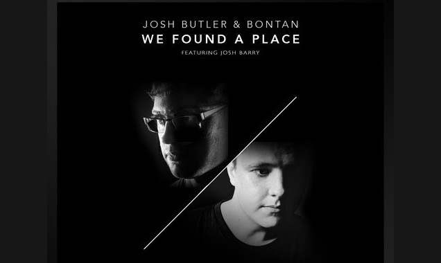 Josh Butler & Bontan Releases Stream Of New Track  'We Found A Place' Feat. Josh Barry  [Listen]