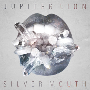 Jupiter Lion Announces New Album 'Silver Mouth' Released 5 August 2013