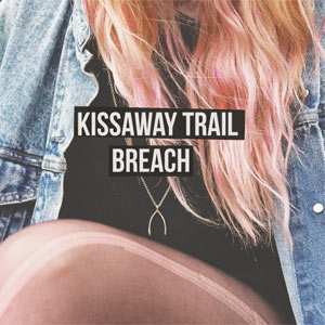 Kissaway Trail Announce New Album 'Breach' Released August 26th 2013