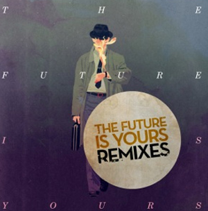 New Ep! Kraak & Smaak 'The Future Is Yours - Remixes'