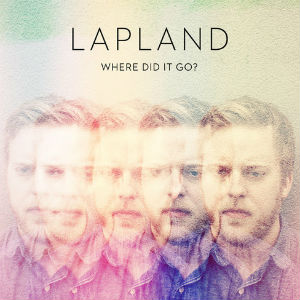 Lapland Unveils New Single 'Where Did It Go?' Out March 10th 2014