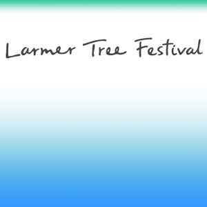 Larmer Tree Festival Reveal Big Top Experiment And A Bonanza Of Additional Attractions