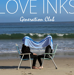 Love Inks Announce New Album 'Generation Club' To Be Released September 24th 2013