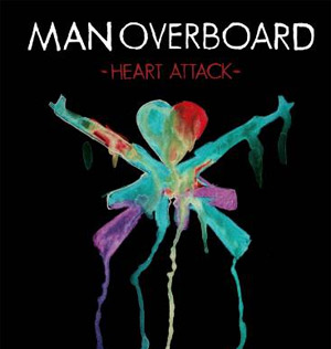 Man Overboard Announces New Album 'Heart Attack' Released  May 27th 2013