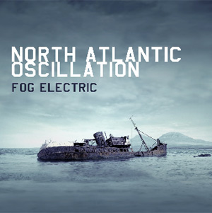 North Atlantic Oscillation Return With New Album 'Fog Electric' Out April 30th 2012