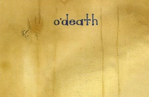 O'death Announces Spring Tour 2013 In Celebration Of Tenth Anniversary