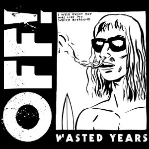 Off! Release 'Void You Out' From Their Forthcoming 'Wasted Years' Album