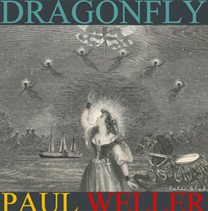 Paul Weller 'Dragonfly' Special Limited Edition Vinyl Ep With Exclusive Artwork By Sir Peter Blake, Available December 17th 2012