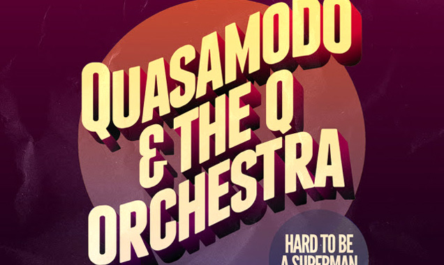 Quasamodo And The Q Orchestra Announce New Single 'Hard To Be A Superman' (Feat. Thaliah) [Listen]