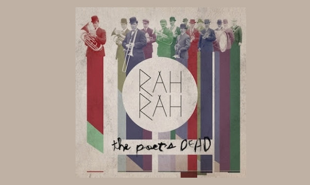 Rah Rah Announce Juno Award Nominated Album 'The Poet's Dead' Out  In The UK 9th June 2014 Plus Free Download Of 'Prairie Girl' [Listen]