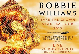 Robbie Williams Launches#crownthetown - Cinema Shout Out Competition