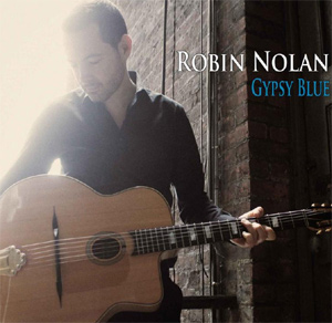 Robin Nolan To Release New Album 'Gypsy Blue' Out July 30th 2013