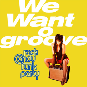 Rock Candy Funk Party Will Release Their Debut Album 'We Want Groove' On January 29th 2013