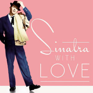 Frank Sinatra's Love Song Compilation 'Sinatra, With Love' Out 27 January 2014