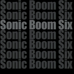 Sonic Boom Six Release Self Titled Album 'Sonic Boom Six' Out October 15th 2012
