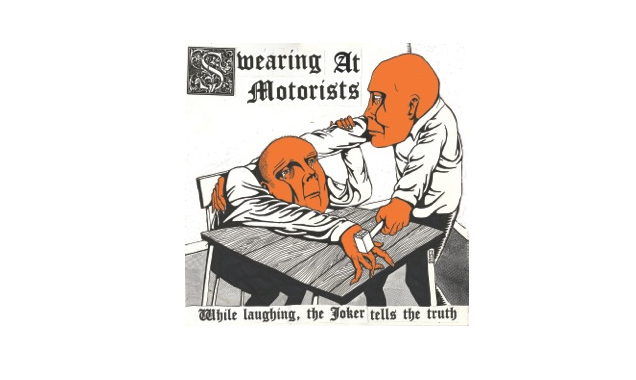 Swearing At Motorists Announce New Album 'While Laughing, The Joker Tells The Truth' Out In The UK On November 3rd 2014