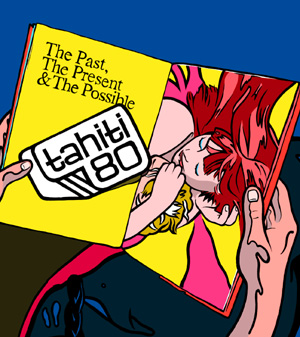 Tahiti 80 New Album The Past, The Present & The Possible Released February 2011