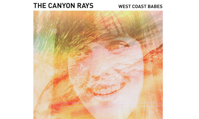The Canyon Rays Announce New Lp 'West Coast Babes' Plus Us Autumn Tour Dates