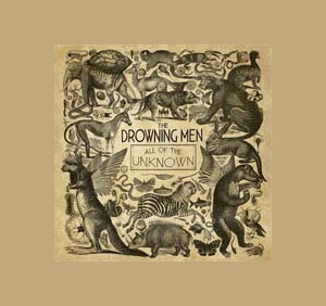 The Drowning Men Announce New Album 'All Of The Unknown' Released  19th August 2013