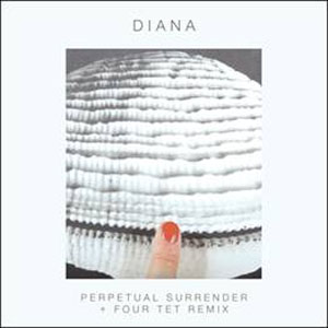 The Four Tet Remix Of Diana's New Single 'Perpetual Surrender' Is Now Available As A Free Download