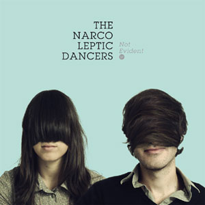 The Narcoleptic Dancers Debut Ep 'Not Evident' Out November 8th